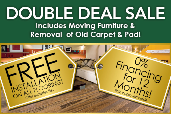 Free Installation on all flooring excluding tile and 0% financing for 12 months (w.a.c.) at Teds Abbey Carpet during the Double Deal Sale!