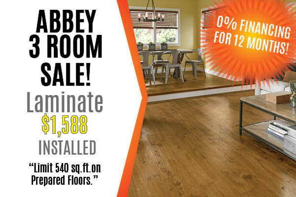 3 rooms of laminate just $1588 installed at Ted's Abbey Carpet & Floor!* 0% Financing available!