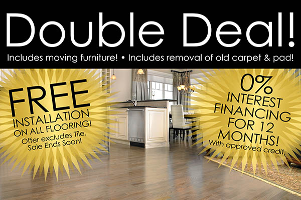 Free installation on all flooring (excluding tile) plus 0% interest free financing for 12 months (W.A.C.) during Ted's Abbey Carpet Double Deal Sale!  Includes moving furniture and removal of old carpet & pad!